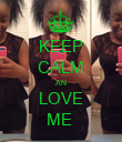 KEEP CALM AN  LOVE  ME  - Personalised Poster large