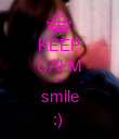 KEEP CALM an  smile :)  - Personalised Poster large