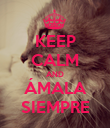 KEEP CALM AND ÁMALA SIEMPRE - Personalised Poster large