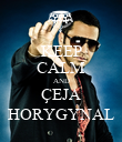 KEEP CALM AND ÇEJA HORYGYNAL - Personalised Poster large