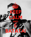 KEEP CALM AND É BATATA! - Personalised Poster large
