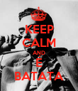 KEEP CALM AND É BATATA - Personalised Poster large