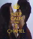 KEEP CALM AND É CHAMEL  - Personalised Poster large