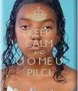 KEEP CALM AND Ó O ME U PILCI - Personalised Poster large