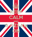 KEEP CALM AND 0 OZSA\a ON - Personalised Large Wall Decal