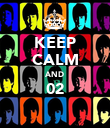 KEEP CALM AND 02  - Personalised Poster large