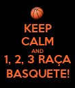 KEEP CALM AND 1, 2, 3 RAÇA BASQUETE! - Personalised Poster large