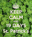 KEEP CALM AND 19 DAYS St. Patrick's - Personalised Poster large