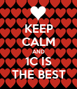 KEEP CALM AND 1C IS THE BEST - Personalised Poster large