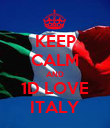 KEEP CALM AND 1D LOVE ITALY - Personalised Poster large