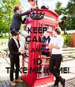 KEEP CALM AND 1D TAKE ME HOME! - Personalised Poster large