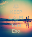 KEEP CALM AND 1erB Eso - Personalised Poster large