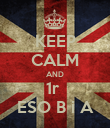 KEEP CALM AND 1r  ESO B i A - Personalised Poster large