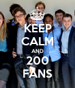 KEEP CALM AND 200 FANS - Personalised Poster large
