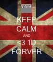 KEEP CALM AND <3 1D FORVER - Personalised Poster large