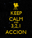 KEEP CALM AND 3,2,1 ACCION - Personalised Poster large