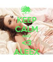 KEEP CALM AND <3 ALEEX - Personalised Poster large
