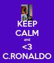 KEEP CALM and <3 C.RONALDO - Personalised Poster large