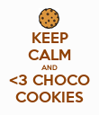 KEEP CALM AND <3 CHOCO COOKIES - Personalised Poster large