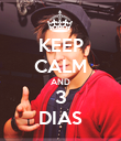 KEEP CALM AND 3 DIAS - Personalised Poster large
