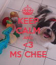 KEEP CALM AND <3 MS CHEE - Personalised Poster large