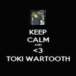 KEEP CALM AND <3 TOKI WARTOOTH - Personalised Poster large