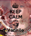 KEEP CALM AND <3 Vannile - Personalised Poster large