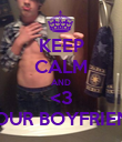 KEEP CALM AND <3 YOUR BOYFRIEND - Personalised Poster large