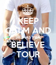 KEEP CALM AND 38 DIAS PRA BELIEVE TOUR - Personalised Poster large