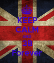 KEEP CALM AND 3B Forever - Personalised Poster large