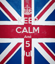 KEEP CALM And 5 Juli - Personalised Poster large