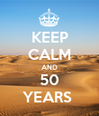 KEEP CALM AND 50 YEARS  - Personalised Poster large