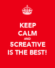 KEEP CALM AND 5CREATIVE IS THE BEST! - Personalised Poster large