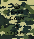 KEEP CALM AND 6 sábados - Personalised Poster large