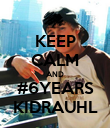 KEEP CALM AND #6YEARS KIDRAUHL - Personalised Poster large