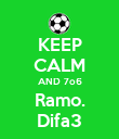 KEEP CALM AND 7o6 Ramo. Difa3 - Personalised Poster small