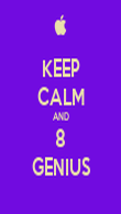 KEEP CALM AND 8 GENIUS - Personalised Poster large