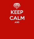 KEEP CALM AND   - Personalised Poster large