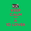 KEEP CALM AND A 1D LOVER - Personalised Poster large