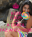 KEEP CALM AND A CAROL FAZ ANOS HOJE - Personalised Poster large