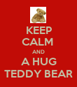 KEEP CALM  AND A HUG TEDDY BEAR - Personalised Poster large