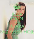 KEEP CALM AND A IARA FAZ ANOS HOJE - Personalised Poster large