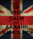 KEEP CALM AND AAAAHH NÓS VAMOS MORRER - Personalised Poster large