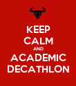 KEEP CALM AND ACADEMIC DECATHLON - Personalised Poster large