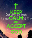 KEEP CALM AND ACCEPT GOD - Personalised Poster large