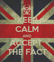 KEEP CALM AND ACCEPT  THE FACT - Personalised Poster large