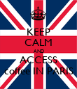 KEEP CALM AND  ACCESS  coffee IN PARIS - Personalised Poster large