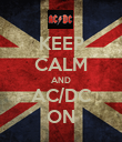 KEEP CALM AND AC/DC ON - Personalised Poster large