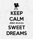 KEEP CALM AND ACESS SWEET DREAMS - Personalised Poster large