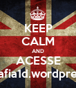 KEEP CALM AND ACESSE mafia1d.wordpress - Personalised Poster large
